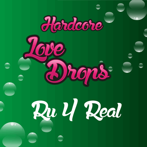 Hardcore Lovedrops RU4REAL